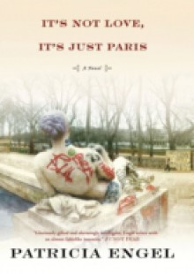 Обложка книги  - It's Not Love, It's Just Paris