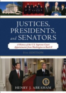 Обложка книги  - Justices, Presidents, and Senators