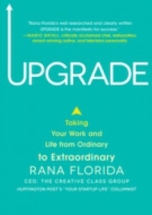 Обложка книги  - Upgrade: Taking Your Work and Life from Ordinary to Extraordinary