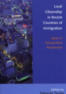 Обложка книги  - Local Citizenship in Recent Countries of Immigration