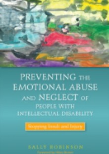 Обложка книги  - Preventing the Emotional Abuse and Neglect of People with Intellectual Disability