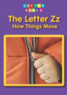 Обложка книги  - Letter Zz: How Things Move