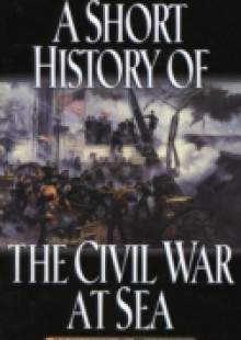 Обложка книги  - Short History of the Civil War at Sea