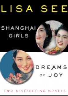 Обложка книги  - Shanghai Girls and Dreams of Joy: Two Bestselling Novels