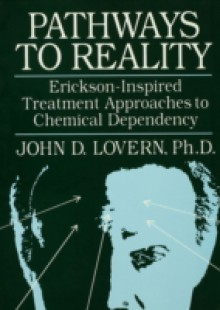 Обложка книги  - Pathways To Reality: Erickson-Inspired Treatment Aproaches To Chemical dependency