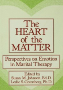 Обложка книги  - Heart Of The Matter: Perspectives On Emotion In Marital