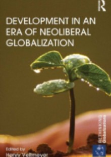 Обложка книги  - Development in an Era of Neoliberal Globalization
