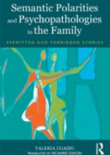 Обложка книги  - Semantic Polarities and Psychopathologies in the Family