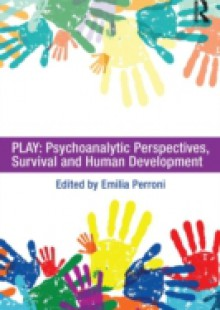 Обложка книги  - Play: Psychoanalytic Perspectives, Survival and Human Development