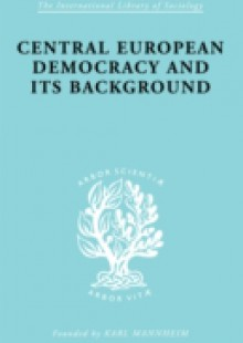 Обложка книги  - Central European Democracy and its Background