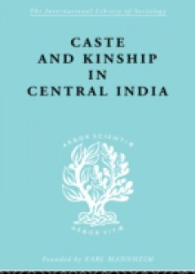 Обложка книги  - Caste and Kinship in Central India