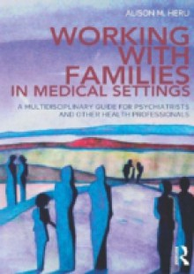 Обложка книги  - Working With Families in Medical Settings