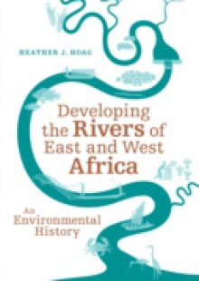 Обложка книги  - Developing the Rivers of East and West Africa