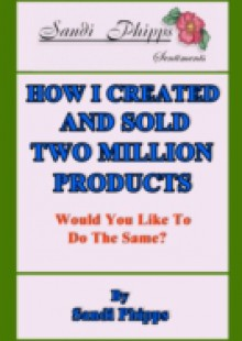 Обложка книги  - How I Created and Sold Two Million Products