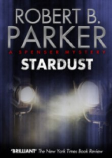 an analysis of stardust by robert b parker When a hollywood-based tv series schedules filming in boston, spenser smells trouble when he signs up to protect the show's star, jill joyce, he knows it's on its way.