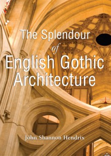 Обложка книги  - The Splendor of English Gothic Architecture