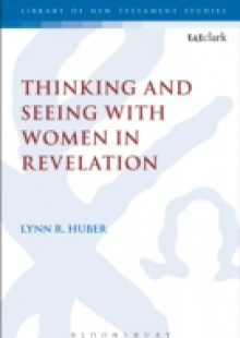 Обложка книги  - Thinking and Seeing with Women in Revelation