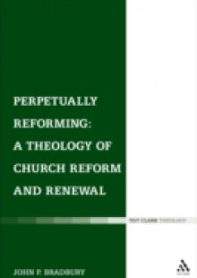 Обложка книги  - Perpetually Reforming: A Theology of Church Reform and Renewal