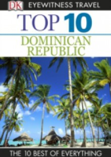 Обложка книги  - DK Eyewitness Top 10 Travel Guide: Dominican Republic
