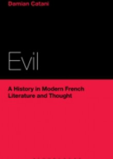 Обложка книги  - Evil: A History in Modern French Literature and Thought