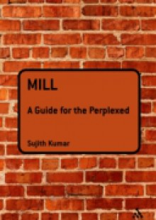Обложка книги  - Mill: A Guide for the Perplexed