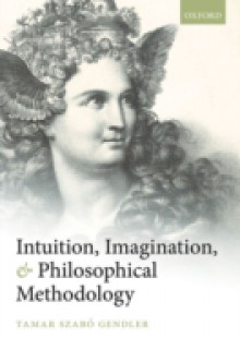 Обложка книги  - Intuition, Imagination, and Philosophical Methodology