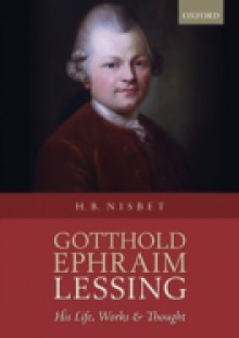 Обложка книги  - Gotthold Ephraim Lessing: His Life, Works, and Thought