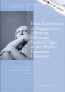 Обложка книги  - From Entitlement to Engagement: Affirming Millennial Students' Egos in the Higher Education Classroom