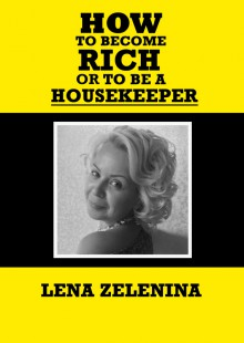 Обложка книги  - How to become rich or to be a housekeeper