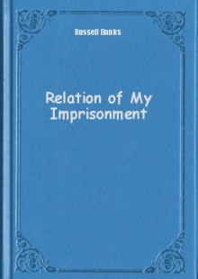 Обложка книги  - Relation of My Imprisonment