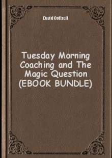 Обложка книги  - Tuesday Morning Coaching and The Magic Question (EBOOK BUNDLE)