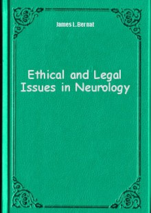 Обложка книги  - Ethical and Legal Issues in Neurology