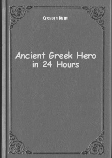 Обложка книги  - Ancient Greek Hero in 24 Hours