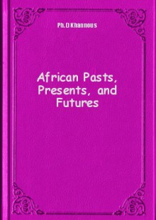 Обложка книги  - African Pasts, Presents, and Futures
