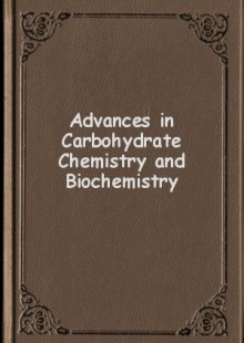 Обложка книги  - Advances in Carbohydrate Chemistry and Biochemistry