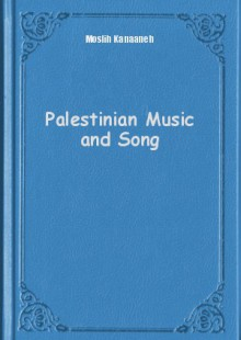 Обложка книги  - Palestinian Music and Song