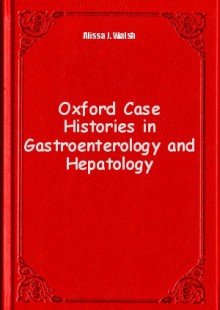 Обложка книги  - Oxford Case Histories in Gastroenterology and Hepatology
