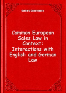 Обложка книги  - Common European Sales Law in Context: Interactions with English and German Law
