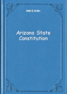 Обложка книги  - Arizona State Constitution