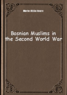 Обложка книги  - Bosnian Muslims in the Second World War