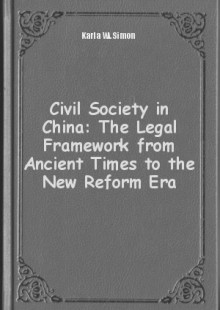 Обложка книги  - Civil Society in China: The Legal Framework from Ancient Times to the New Reform Era