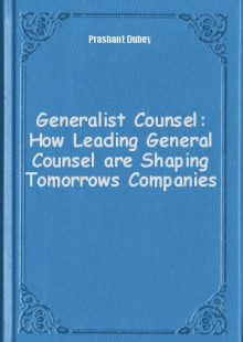 Обложка книги  - Generalist Counsel: How Leading General Counsel are Shaping Tomorrows Companies