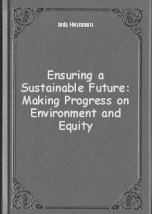 Обложка книги  - Ensuring a Sustainable Future: Making Progress on Environment and Equity