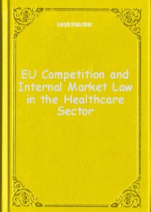 Обложка книги  - EU Competition and Internal Market Law in the Healthcare Sector