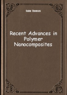 Обложка книги  - Recent Advances in Polymer Nanocomposites
