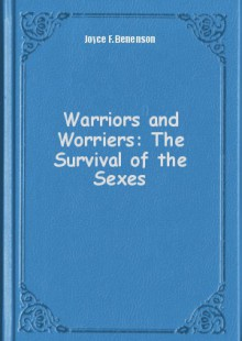 Обложка книги  - Warriors and Worriers: The Survival of the Sexes
