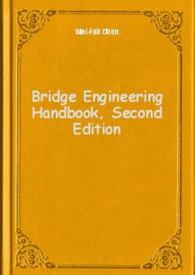 Обложка книги  - Bridge Engineering Handbook, Second Edition