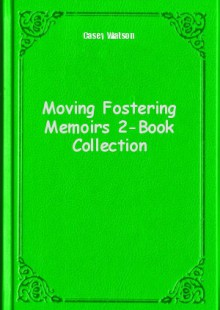 Обложка книги  - Moving Fostering Memoirs 2-Book Collection
