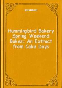 Обложка книги  - Hummingbird Bakery Spring Weekend Bakes: An Extract from Cake Days