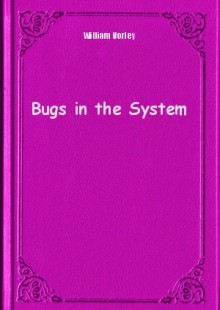 Обложка книги  - Bugs in the System